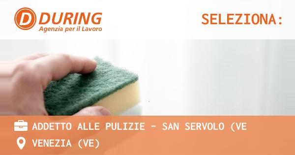 OFFERTA LAVORO - ADDETTO ALLE PULIZIE - San Servolo (VE - VENEZIA (VE)