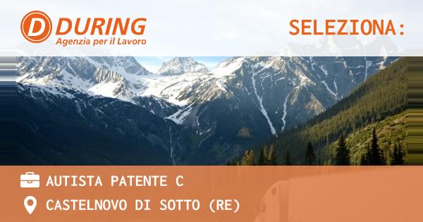 OFFERTA LAVORO - Autista Patente C - CASTELNOVO DI SOTTO (RE)