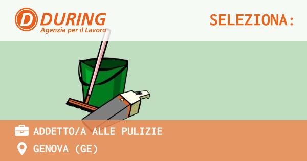 OFFERTA LAVORO - ADDETTO/A ALLE PULIZIE - GENOVA (GE)