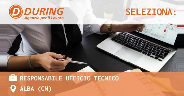 OFFERTA LAVORO - RESPONSABILE UFFICIO TECNICO - ALBA (CN)