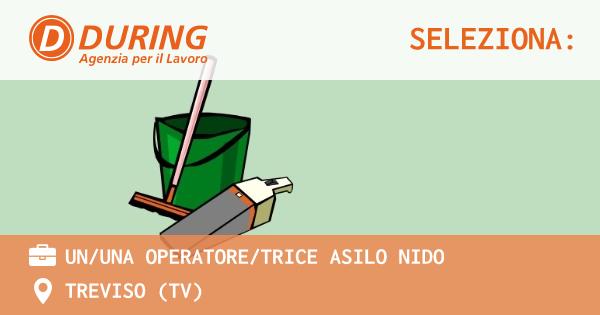 OFFERTA LAVORO - UN/UNA OPERATORE/TRICE ASILO NIDO - TREVISO (TV)