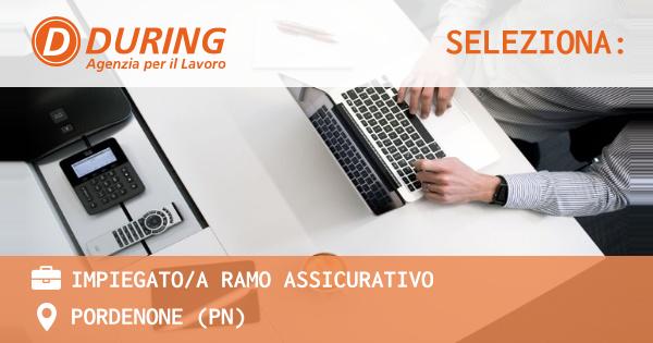 OFFERTA LAVORO - IMPIEGATO/A RAMO ASSICURATIVO - PORDENONE (PN)