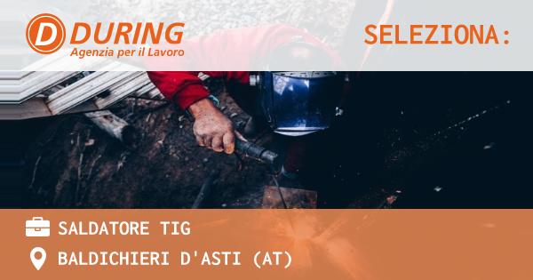 OFFERTA LAVORO - SALDATORE TIG - BALDICHIERI D'ASTI (AT)