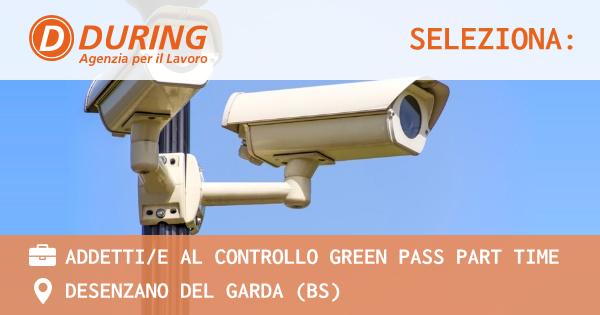 OFFERTA LAVORO - ADDETTI/E AL CONTROLLO GREEN PASS PART TIME - DESENZANO DEL GARDA (BS)