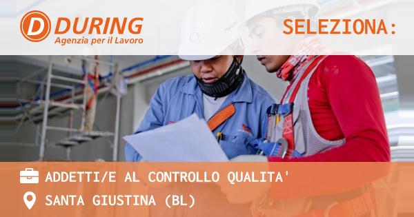 OFFERTA LAVORO - ADDETTI/E AL CONTROLLO QUALITA' - SANTA GIUSTINA (BL)