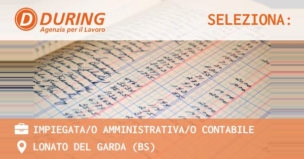 OFFERTA LAVORO - IMPIEGATA/O AMMINISTRATIVA/O CONTABILE - LONATO DEL GARDA (BS)