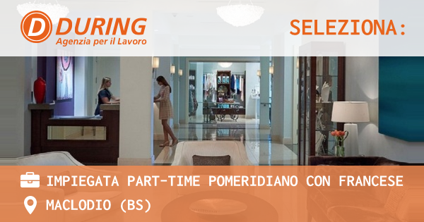 IMPIEGATA PART-TIME POMERIDIANO CON FRANCESE