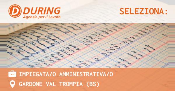 OFFERTA LAVORO - IMPIEGATA/O AMMINISTRATIVA/O - GARDONE VAL TROMPIA (BS)