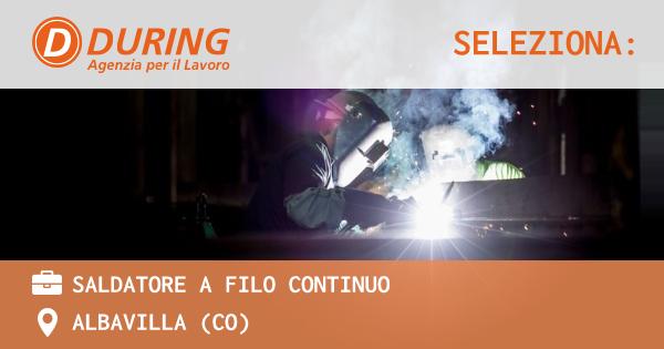 OFFERTA LAVORO - SALDATORE A FILO CONTINUO - ALBAVILLA (CO)