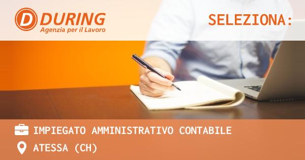 OFFERTA LAVORO - IMPIEGATO AMMINISTRATIVO CONTABILE - ATESSA (CH)