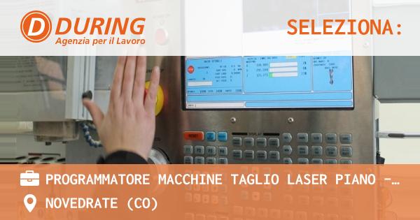 OFFERTA LAVORO - PROGRAMMATORE MACCHINE TAGLIO LASER PIANO - SETTORE ARREDAMENTO - NOVEDRATE (CO)