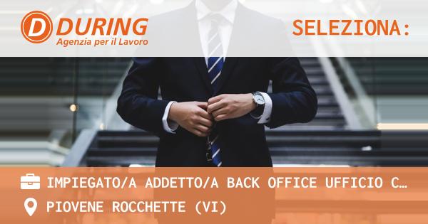 OFFERTA LAVORO - IMPIEGATO/A ADDETTO/A BACK OFFICE UFFICIO COMMERCIALE INGLESE E TEDESCO - PIOVENE ROCCHETTE (VI)