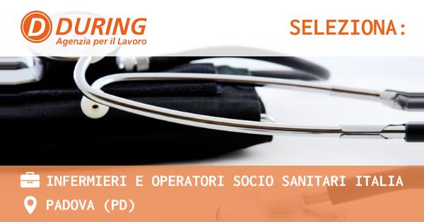 OFFERTA LAVORO - Infermieri e Operatori Socio Sanitari Italia - PADOVA (PD)