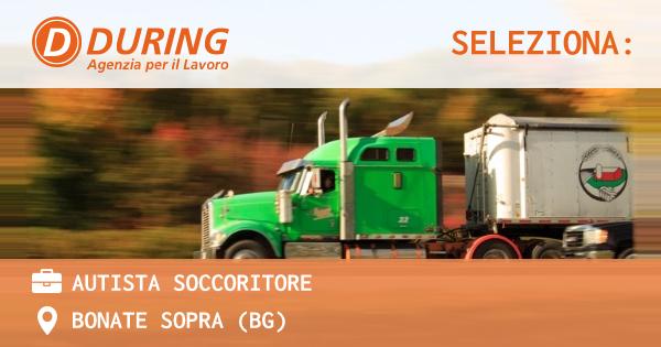 OFFERTA LAVORO - AUTISTA SOCCORITORE - BONATE SOPRA (BG)