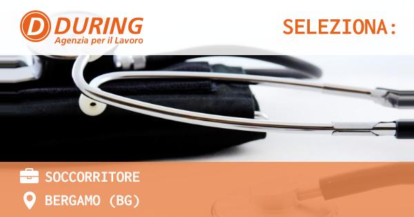 OFFERTA LAVORO - SOCCORRITORE - BERGAMO (BG)
