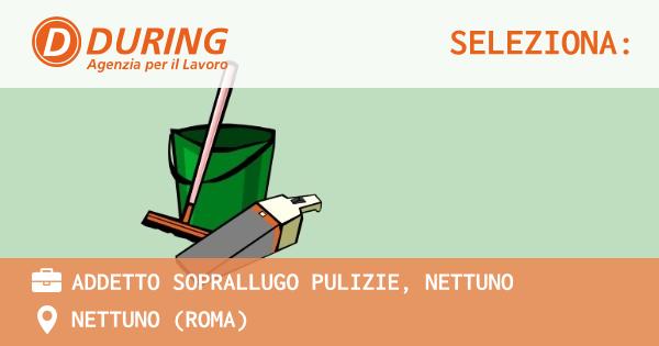 OFFERTA LAVORO - ADDETTO SOPRALLUGO PULIZIE, NETTUNO - NETTUNO (Roma)