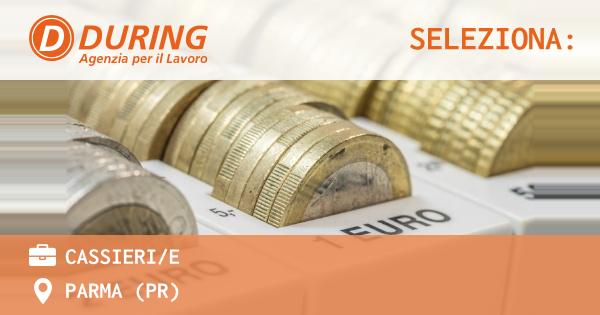OFFERTA LAVORO - Cassieri/e - PARMA (PR)