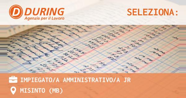 OFFERTA LAVORO - IMPIEGATO/A AMMINISTRATIVO/A JR - MISINTO (MB)