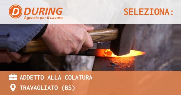 OFFERTA LAVORO - ADDETTO ALLA COLATURA - TRAVAGLIATO (BS)