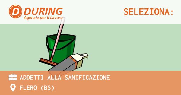 OFFERTA LAVORO - ADDETTI ALLA SANIFICAZIONE - FLERO (BS)